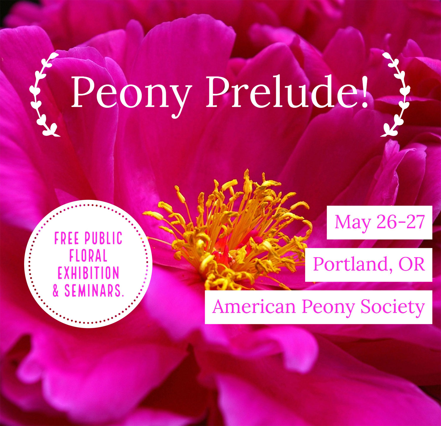 """""""Peony Prelude!"""" a free public floral exhibition and educational seminars"""